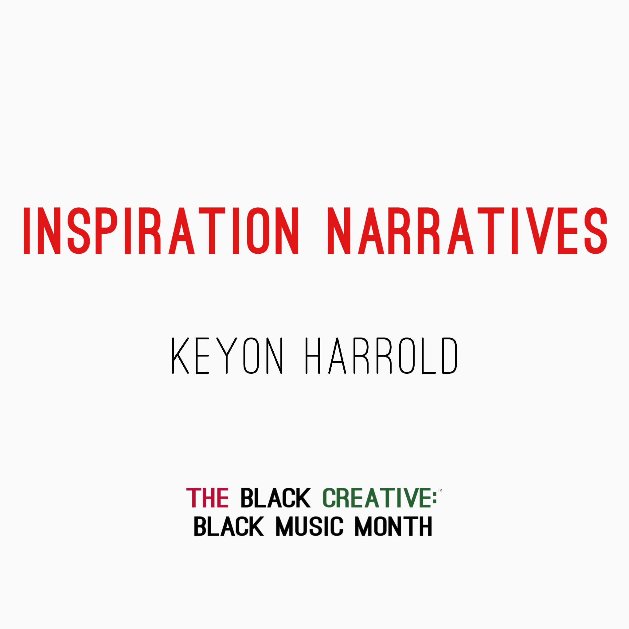 Keyon Harrold - Inspiration Narrative