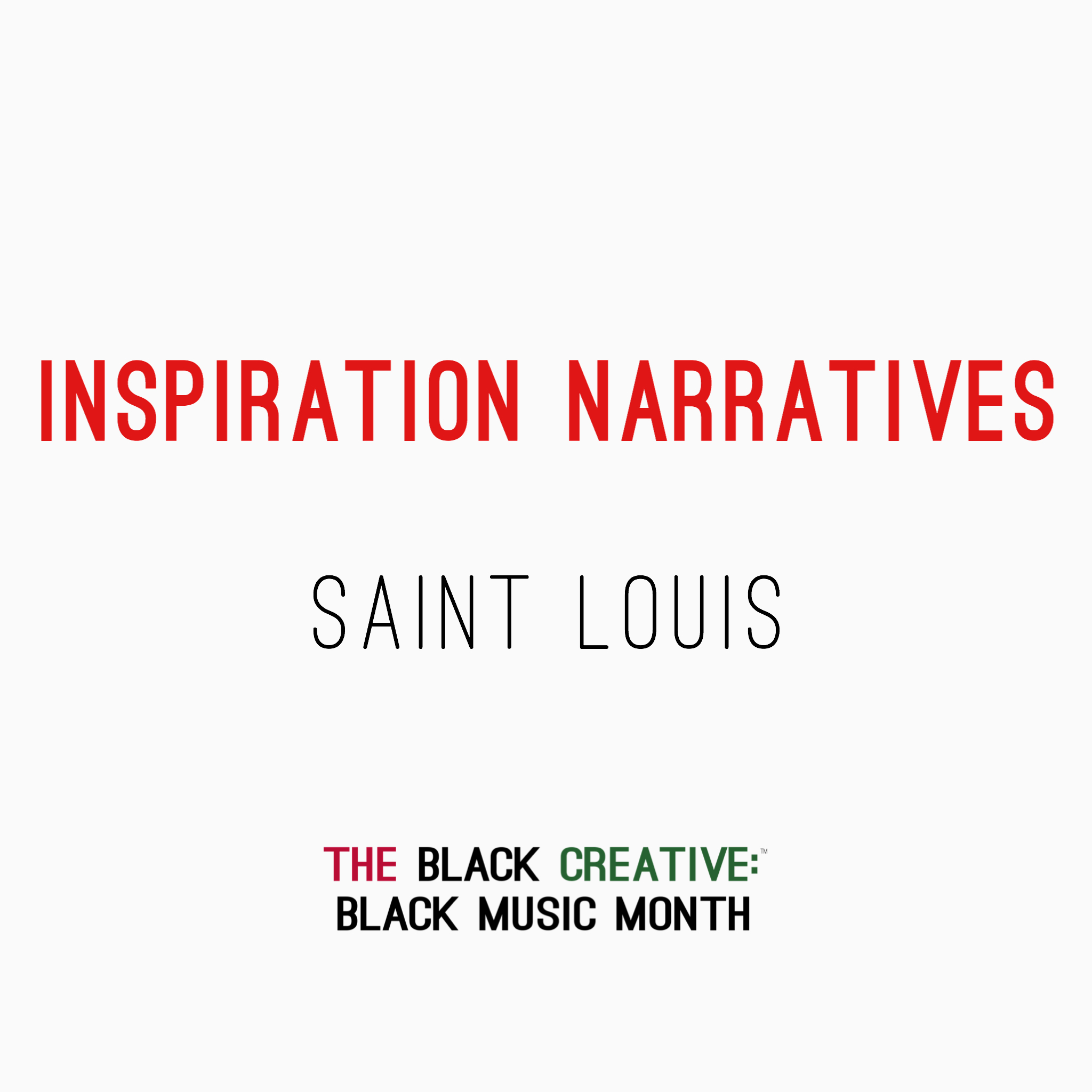Saint Louis - Inspiration Narrative