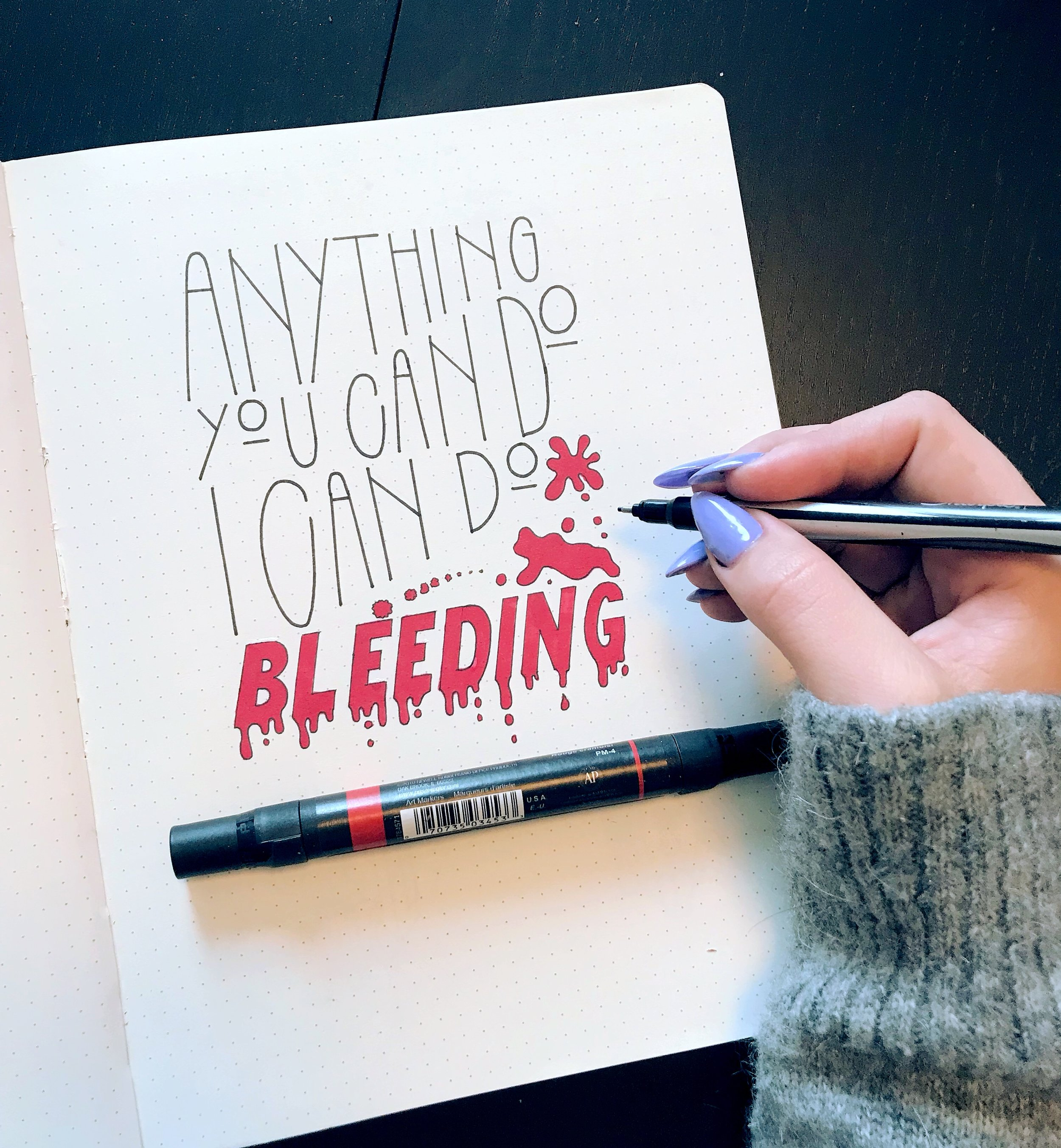 """""""Anything You Can Do I Can Do Bleeding""""  lettering.  Click here to check out my Etsy!"""