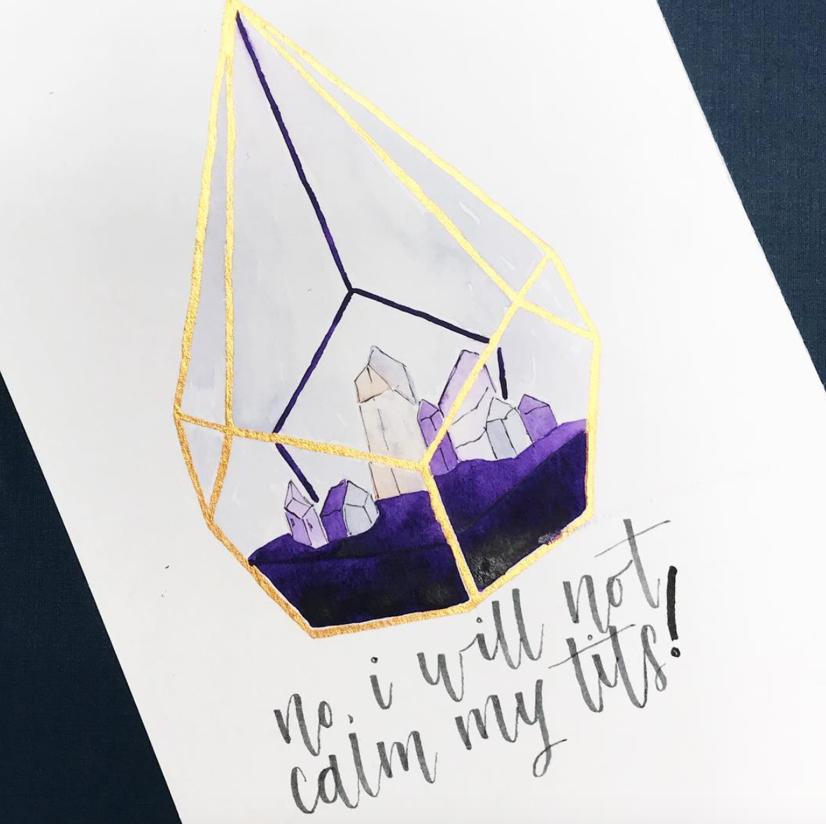 """I Will Not Calm My Titties"" Crystal  illustration.  Click here to check out my Etsy!"