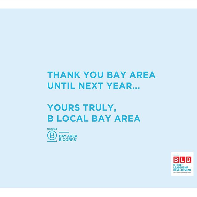 And that's a wrap on BLD Bay Area 2019! Thank you to all who sponsored, supported, organized and participated in our annual event. Until next time 🚩✨#BayAreaBLD #BCorp #2019BCorp