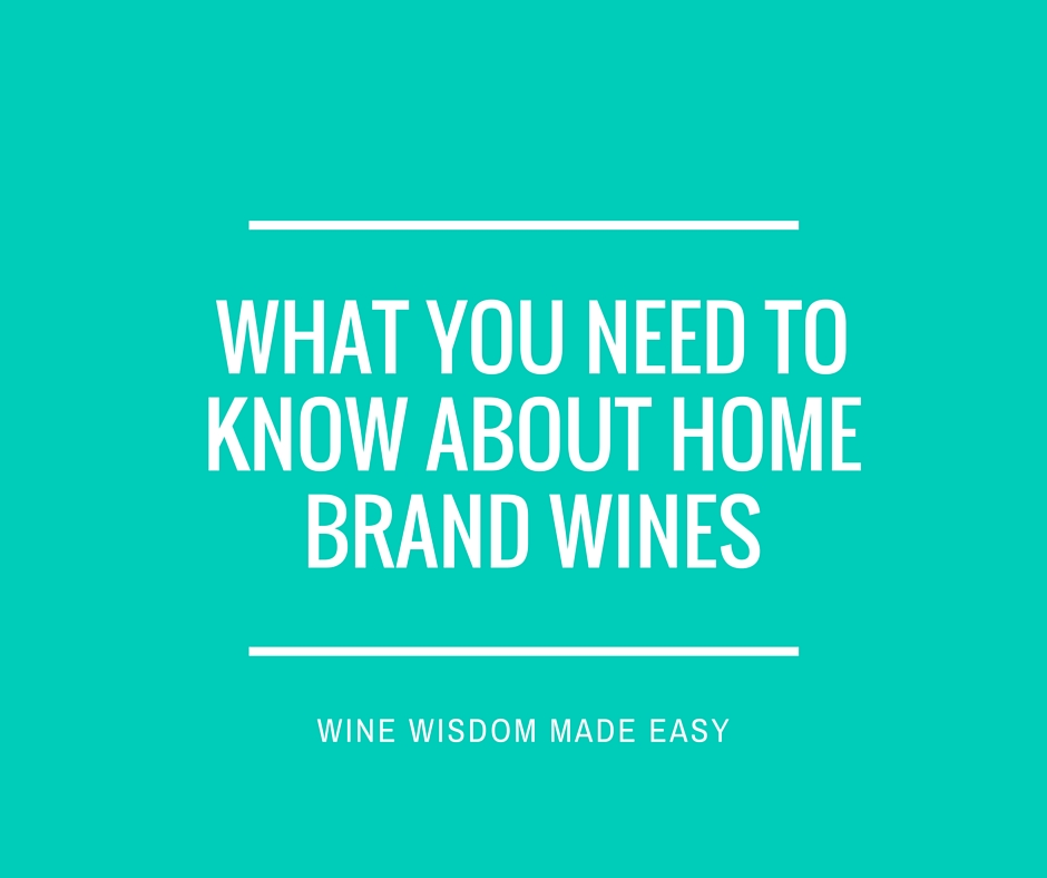 what-you-need-to-know-about-home-brand-wines.jpg