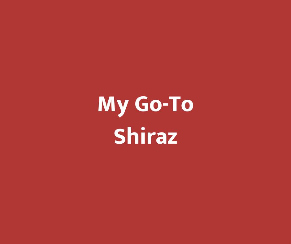 My Go-To Shiraz