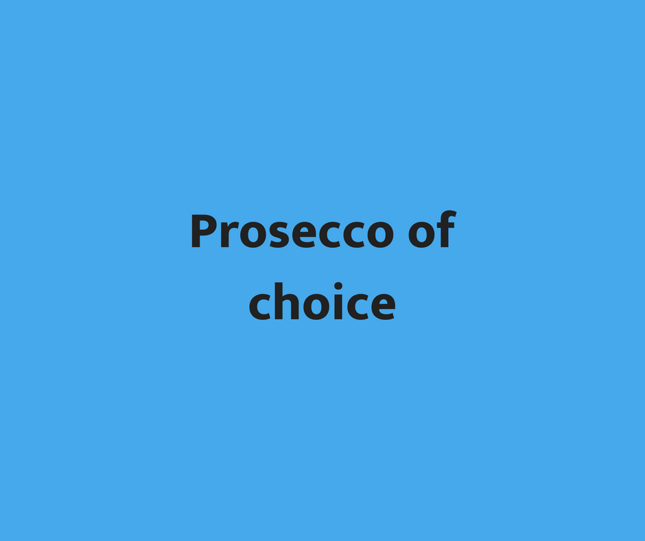 Prosecco of Choice