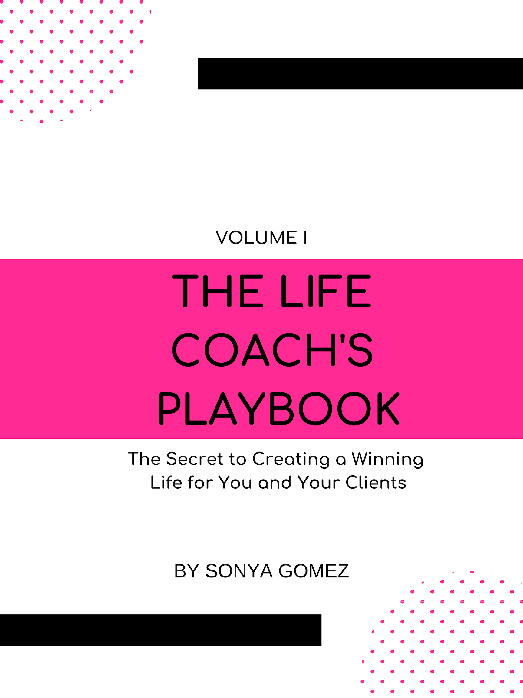 Get Your Copy! - Volume I of The Life Coach's Playbook: The Secret to Creating a Winning Life for You and Your Clients is for Life Coaches, aspiring Life Coaches, or anyone with a calling and desire to help others live to their fullest potential. This fun and informative eBook is filled with practical steps, advice, and activities you can use on yourself and with your clients