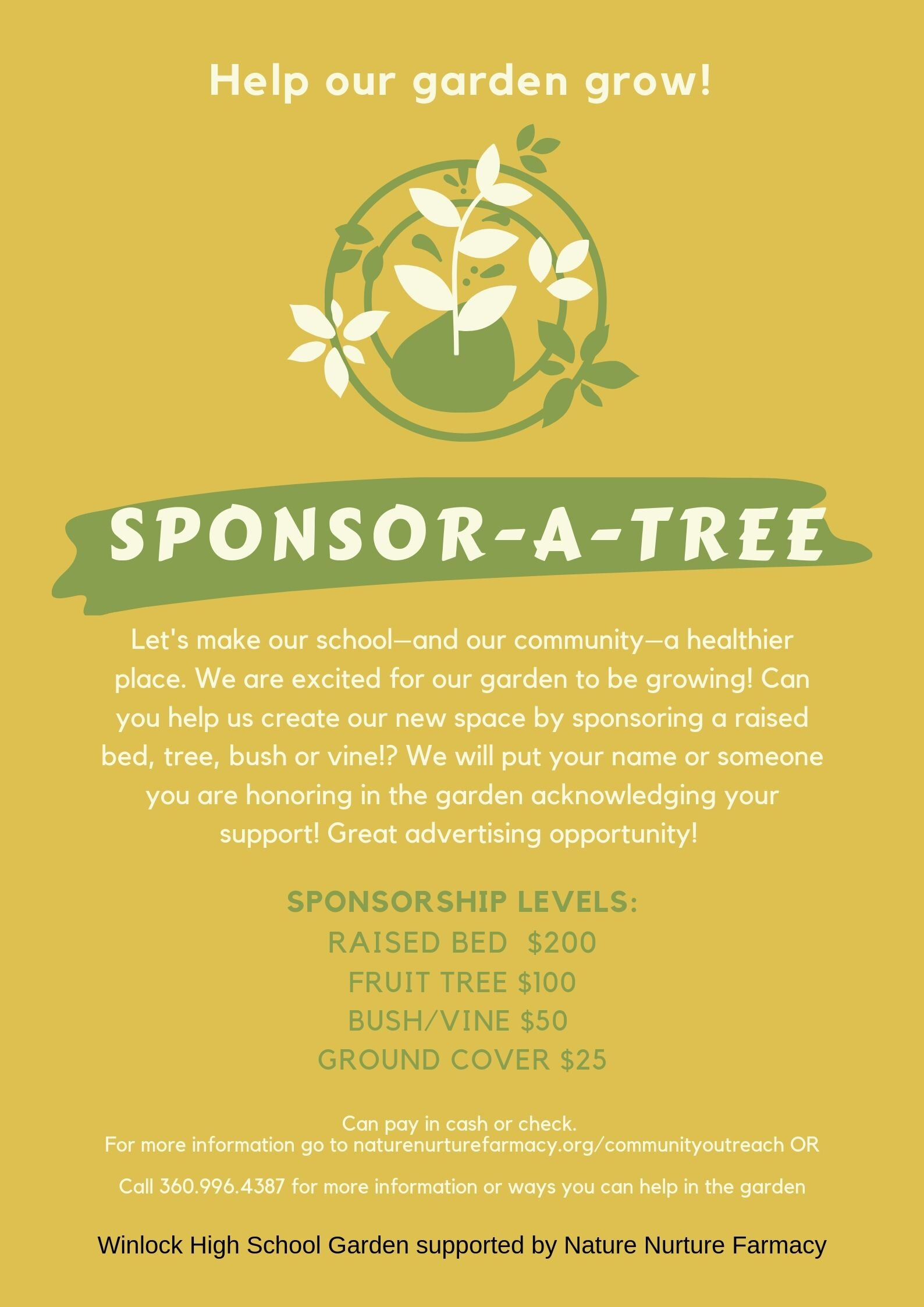 Sponsor - A - Tree - Winlock High School Community Garden and Nature Nurture Farmacy are looking for sponsors to support our growing garden! This is a great way to show your support and do something green in the community that will have impacts for generations to come! Sponsorship Levels:Raised Bed - $200Fruit Tree - $100Bush/Vine - $50Ground Cover - $25Your support allows us to plant all the plants and winterize them so come spring we are ready to really start planting with the kids! See our FB page for more info and updates on our progress!