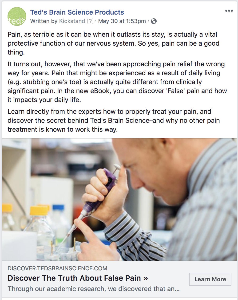 Treatment - This is the new treatment version of the eBook offer Facebook ad. You'll notice that everything except the supporting ad image has stayed the same. This image shows the founder, Dr. Theodore Price, actively working in the lab. Here are the observed results:4,312 visitors, 570 clicks (13.22% Clickthrough Rate)
