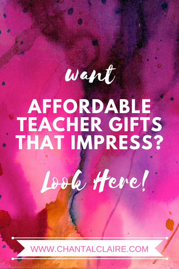 affordable teachers gifts from chantalclaire.png