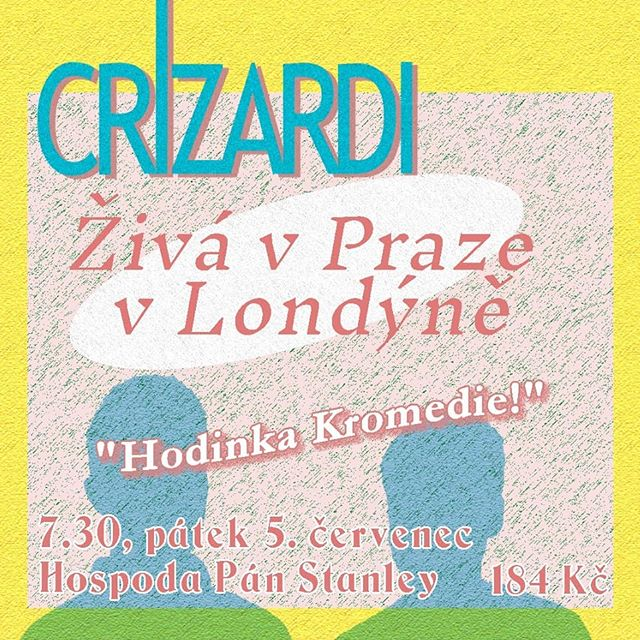 Been getting some flak from our new Czech fanbase about the lack of Czech language promo for 'Live in Prague in London' this Friday, so let this be the end of it!! Come for the Crizardí, stay for the Hodinka Kromedie