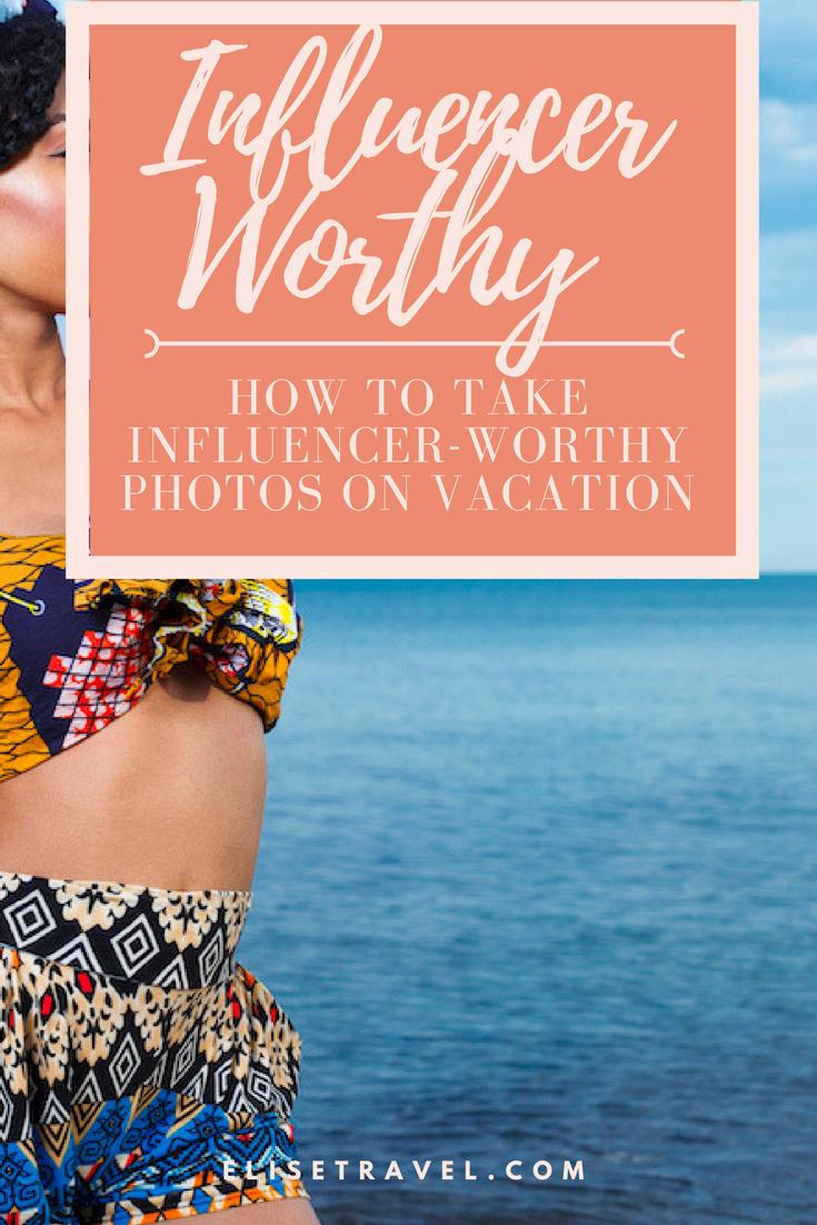 Instagram Worthy Vacation Photos Elise Travel Tips