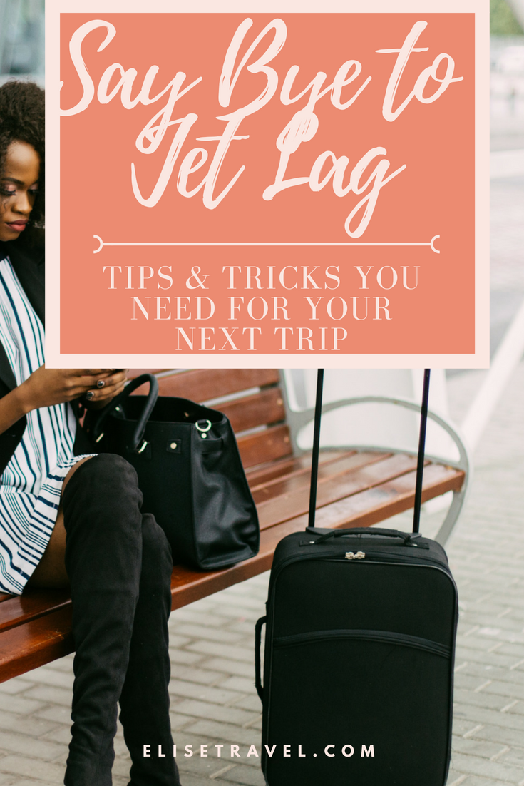 Say Bye to Jet Lag Tips and Tricks You need for your next trip.png