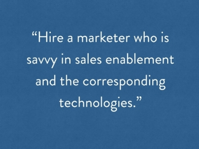 Hire a marketer who is savvy in sales enablement