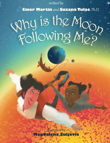 Why Is the Moon Following Me? (cover) by Emer Martin and Suzana Tulac