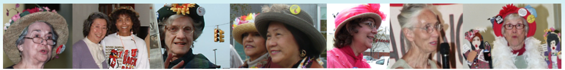 Raging Grannies International -- a group of non-violent older women who protest a variety of issues