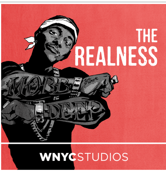 The realness: A WNYC Only Human podcast - The story of rapper Prodigy from Mobb Deep and his struggle throughout his career with sickle cell anemia