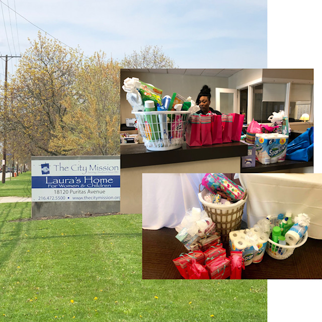 may 2018 - At Dream Halo Foundation's Mother's Day Affair on May 5th, we collected over 65 personal items for the mother and children of the City Mission's: Laura's Home in Cleveland, Ohio.On Sunday, May 6th, we hand delivered our donations to Laura's home and what an amazing experience. From the moment we entered the building we were greeted with so much love and appreciation and you can feel that same energy resting among everyone. The staff at Laura's Home expressed how the women will be so happy to receive the items.Their mission and goal for the community in rehabilitating woman and children has made a definite impact within families and has changed many lives. We are excited to continue our partnership with them and thank everyone for all of their donations.To learn more about Laura's Home, click below!
