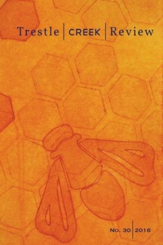 Cover Art: Kateri Warnick Cover Design: Jessica Cassens Copyright 2016 Trestle Creek Review