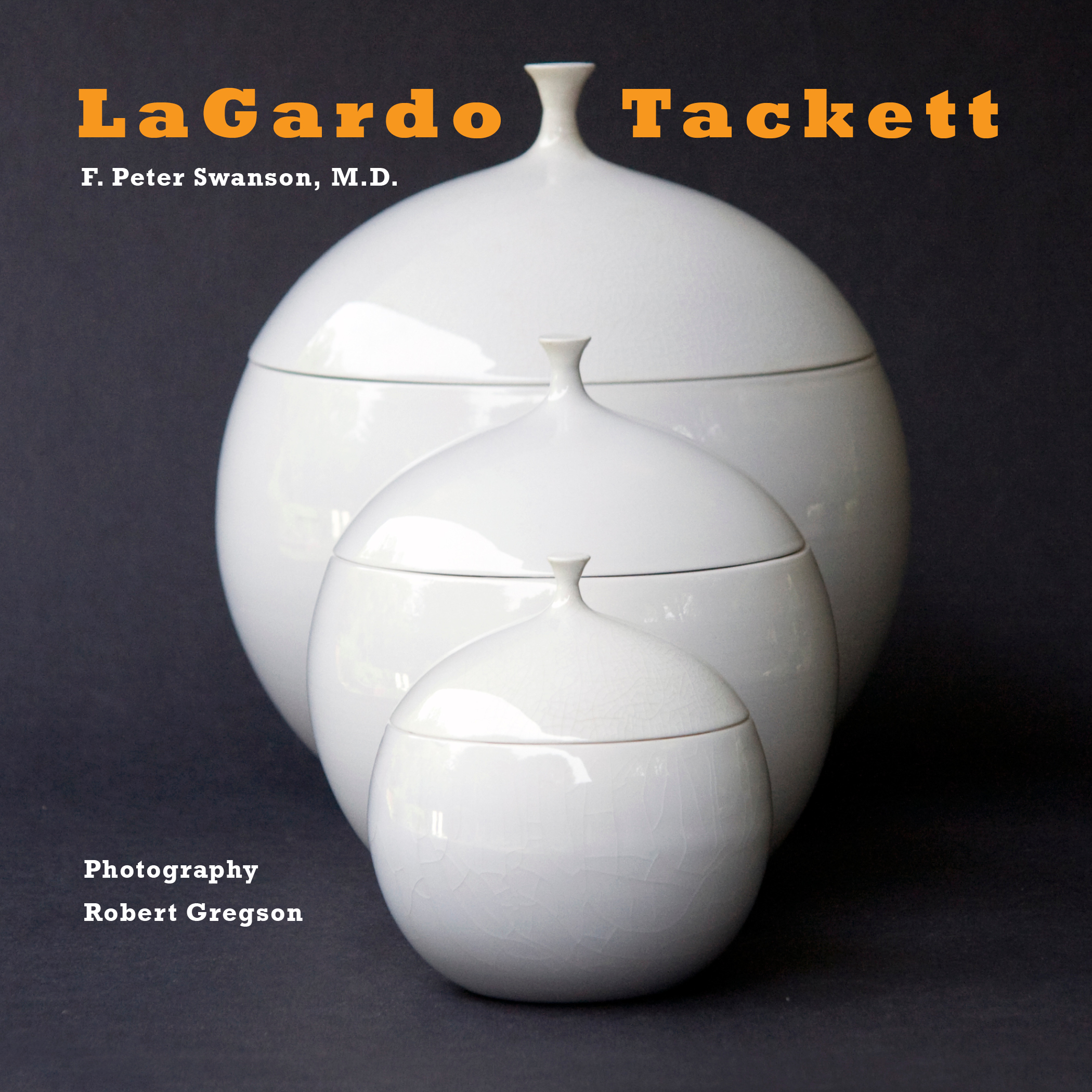 """Pure vitality cannot be expressed in pottery forms, however pure plastics can be approached and universals partially perceived by making the vessels as neutral as possible.""— LaGardo Tackett -"
