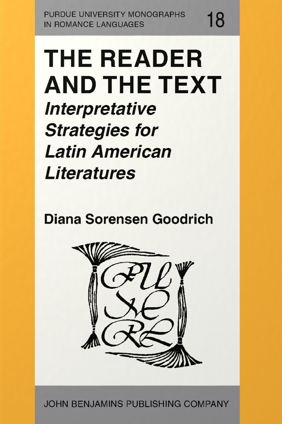 """The Reader and the Text: Interpretive Strategies for Latin American Literatures"""