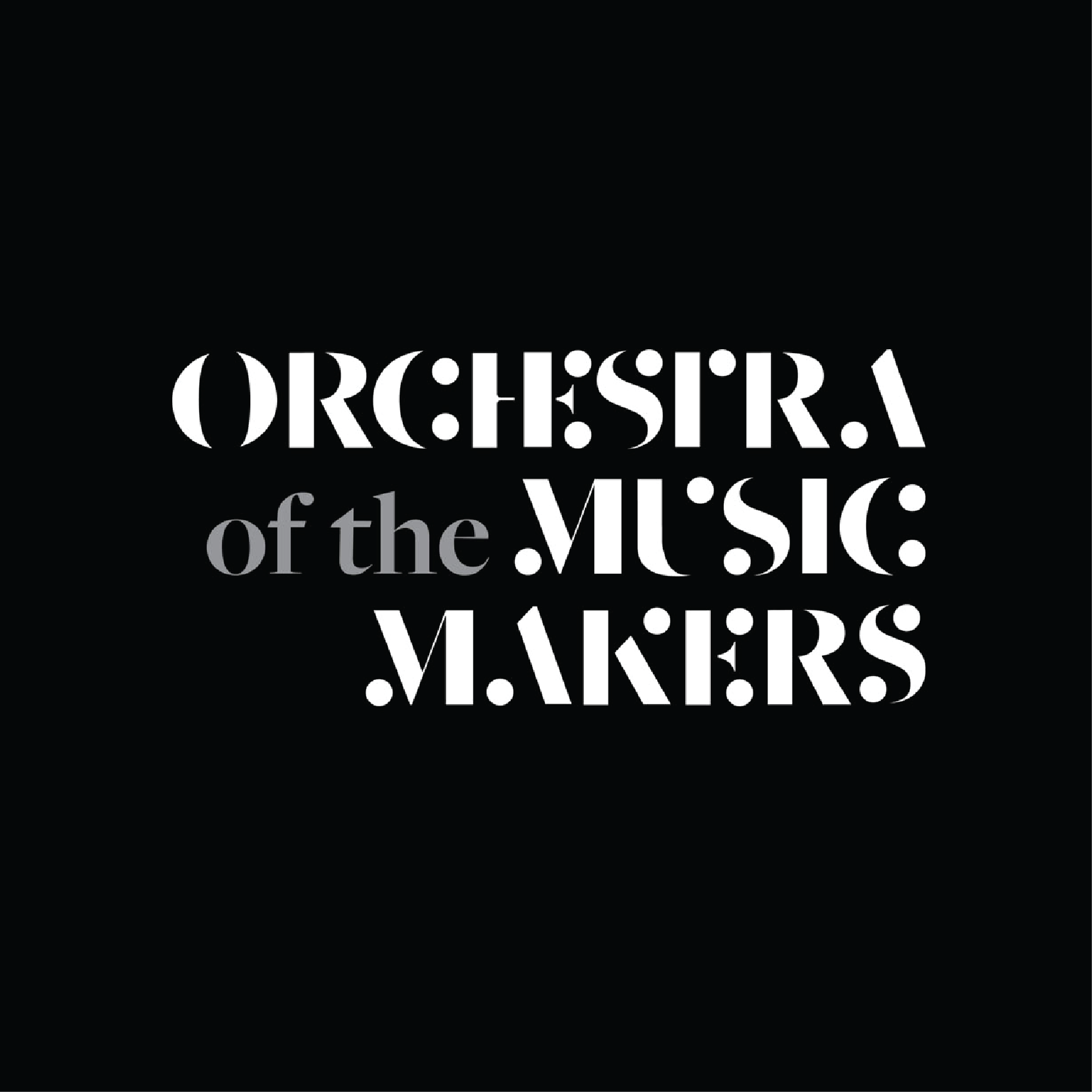 Orchestra of the Music Makers