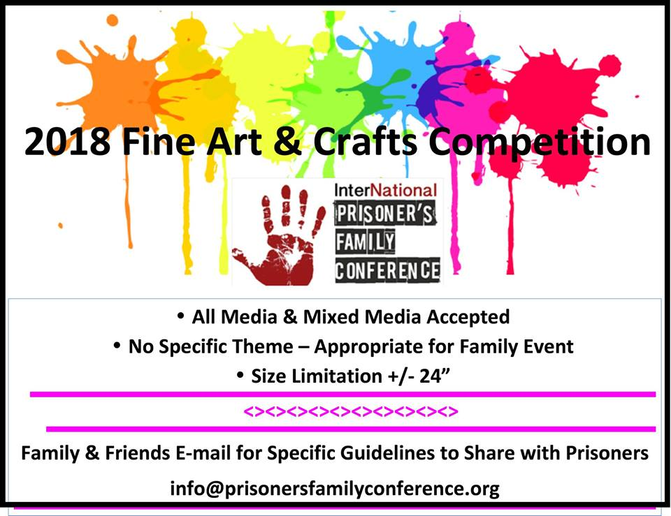 Encourage gifted incarcerated artists and writers to participate in the competition. Cash prizes for top 3 winners in 3 categories. E-mail info@prisonersfamilyconference.org for entry guidelines.