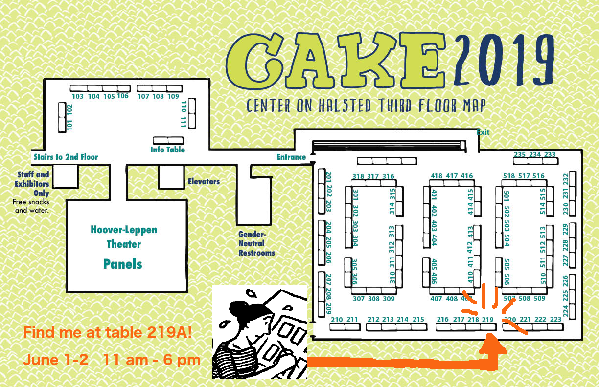 SEE YOU AT CAKE! - I'll be selling my comics and prints all weekend (June 1-2) from 11-6 at the Chicago Alternative Comics Expo. Come say hello, and pick up my two latest minicomics!