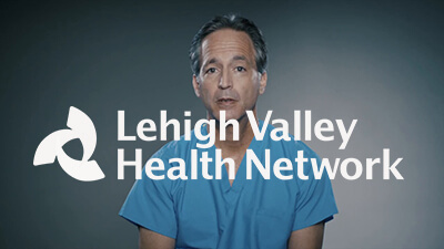 Lehigh Valley Health Network client story