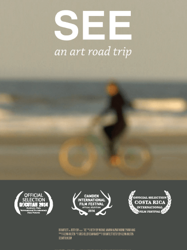 """SEE: AN ART ROAD TRIP"" - Official Selection, DocUtah, Camden International Film Festival, Costa Rica International Film Festival"