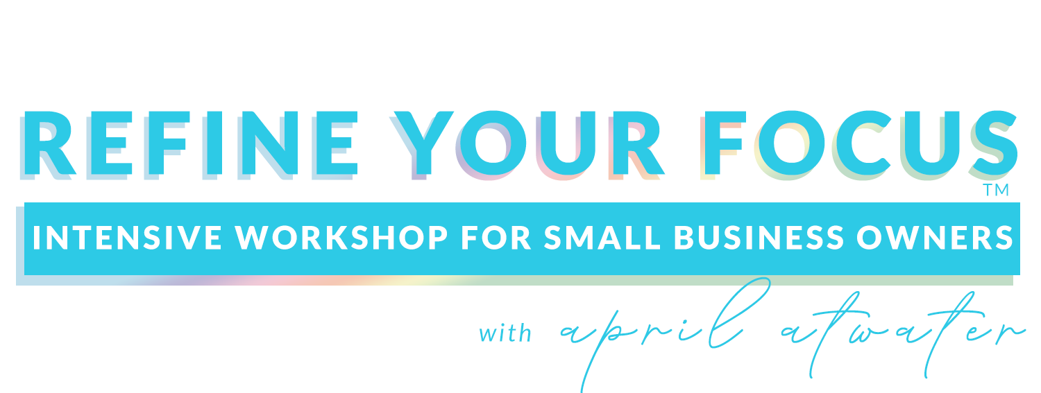 REFINE YOUR FOCUS WORKSHOP by APRIL ATWATER.png
