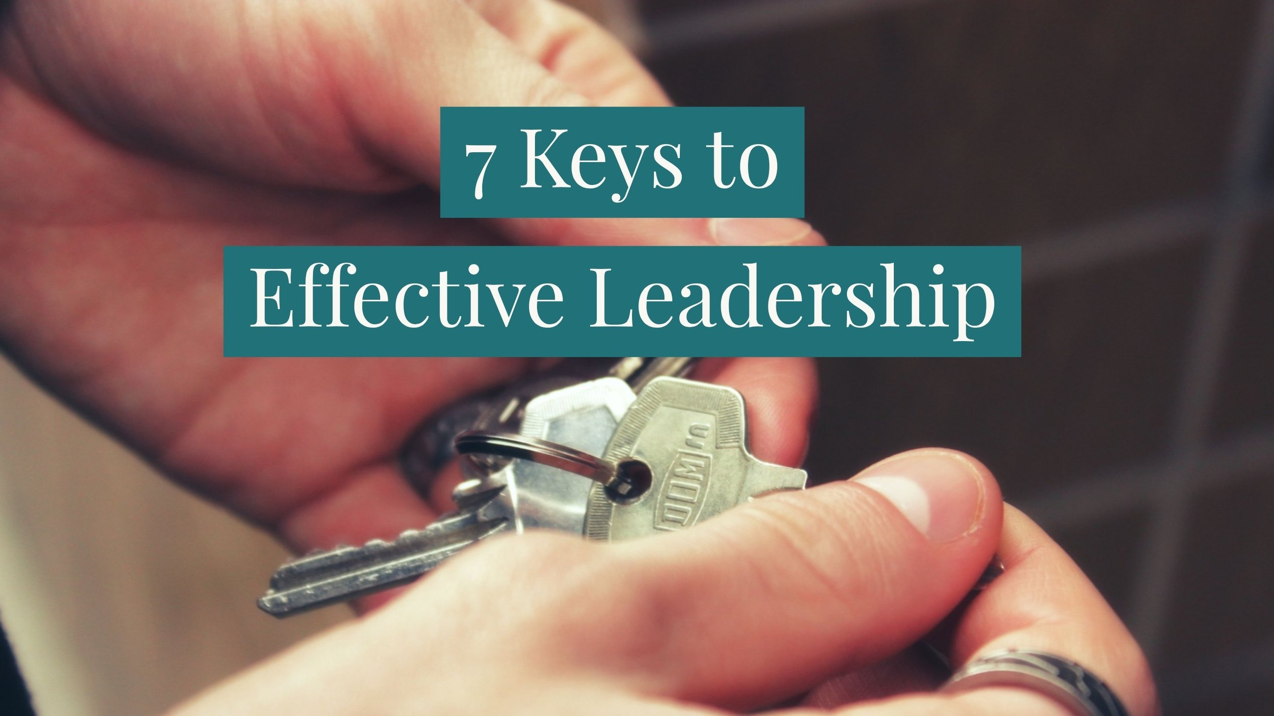 7 Keys to Effective Leadership donowsley.com.jpg