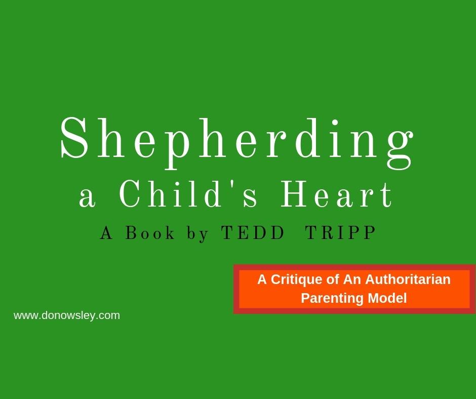 Shepherding Childs Heart critique of authoritarianism www.donowsley.com.jpg