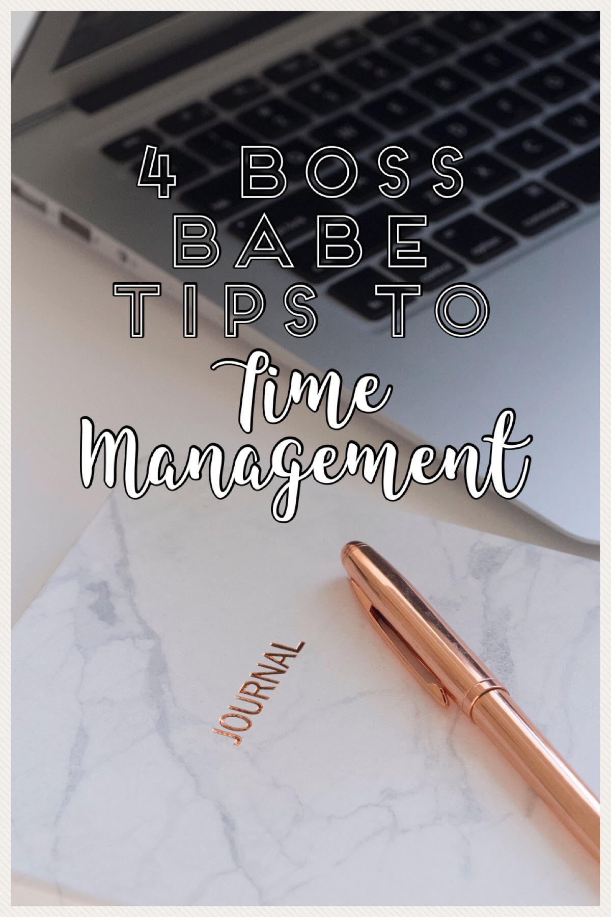 4 Boss Babe Tips to Time Management