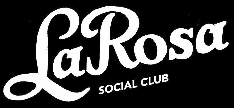 LA ROSA SOCIAL CLUB