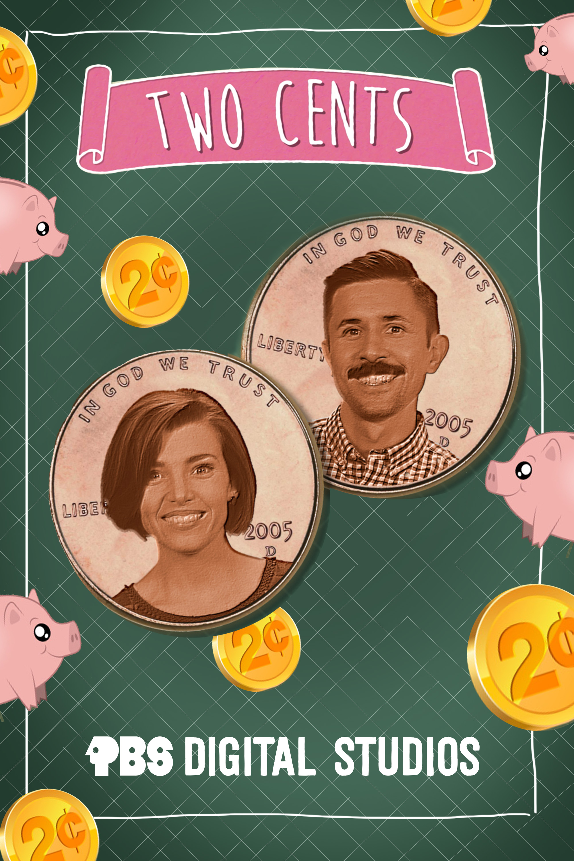 Two Cents is an educational show about personal finance. The show is created and written by Philip Olson, Julia Lorenz-Olson, Andrew Matthews, and Katie Graham.