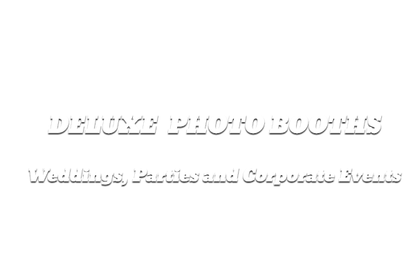 Deluxe Photo Booths for Weddings,Parties and Corporate Events