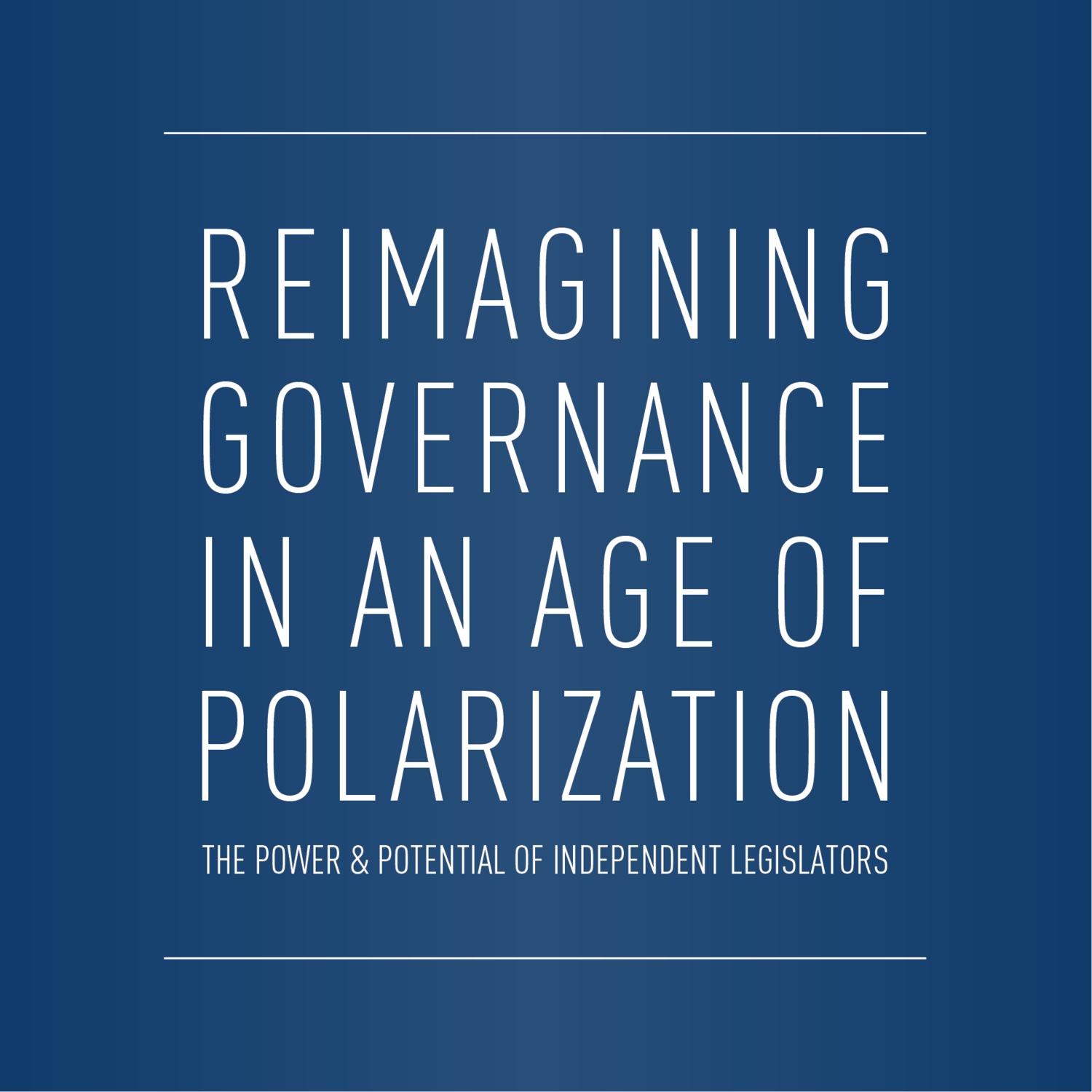 RE-IMAGINING GOVERNANCE IN AN AGE OF POLARIZATION   What would American governance look like with a small — but powerful — fulcrum of independent legislators? Americans have the ability to transform the decision making process in legislatures across the country by electing a handful of legislators who act and operate independently of political parties.