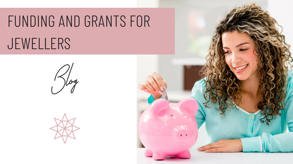 funding and grants for jewellers by Jewellers Academy