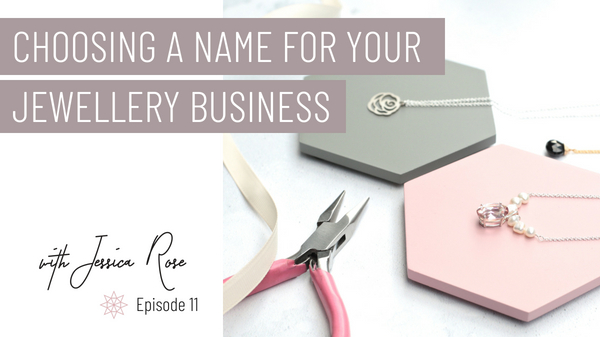 Choosing a Name For Your Jewellery Business.jpg