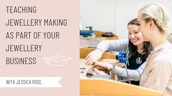 teaching jewellery making as part of your jewellery business Jewellers Academy