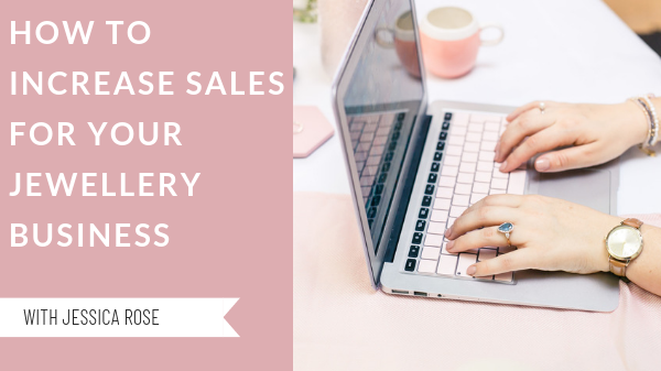how to increase sales for your jewellery business