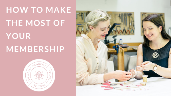 how to make the most of your jewellers academy membership