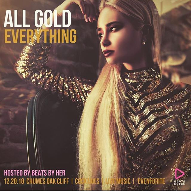 All Gold Everything!  @chijmesdallas teamed up with @beatsbyherlive to bring you some some awesome LIVE music right here in @bishopartsdistrict ! Also, did I mention all the artist are women! Purchase your ticket today on @eventbrite for just $15!