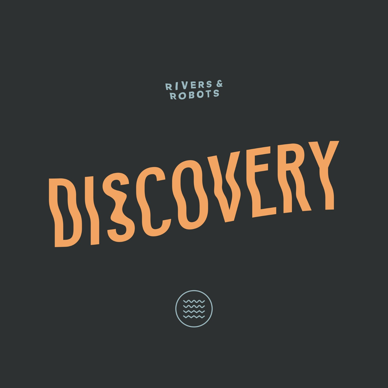 discovery-rivers-and-robots.JPG