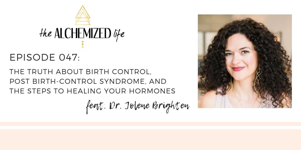 Dr. Jolene Brighten on The Alchemized Life