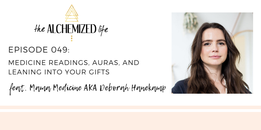 Deborah Hanekamp on The Alchemized Life Podcast