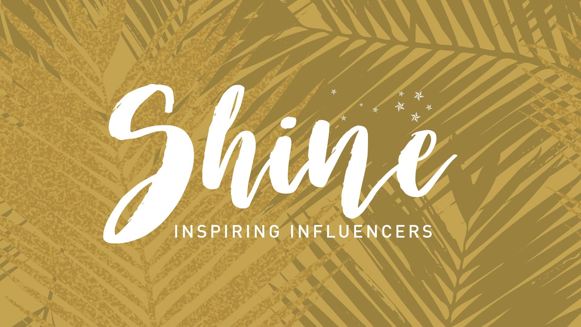 shine inspiring influencers