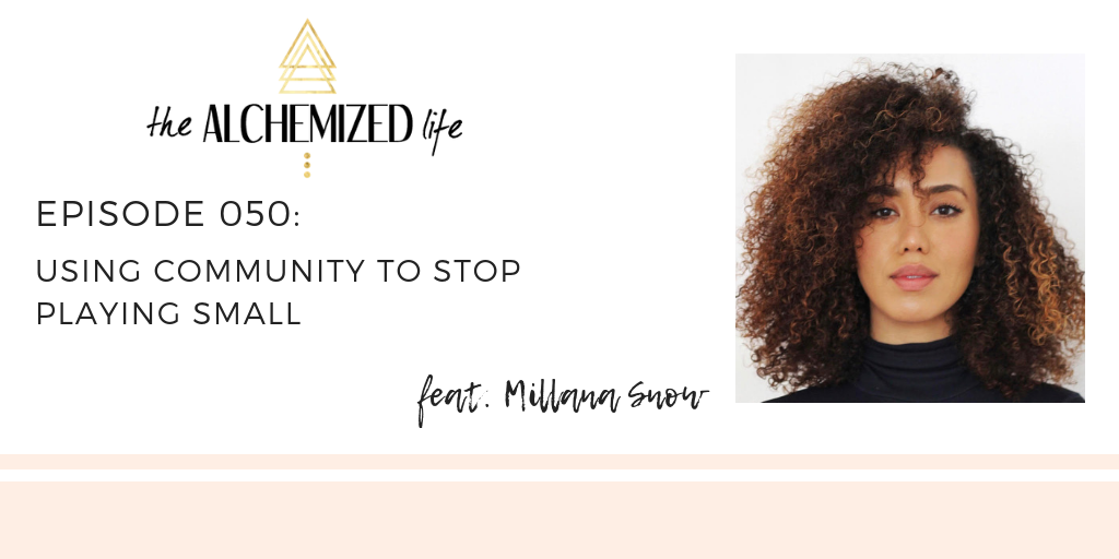 Millana Snow on The Alchemized Life Podcast