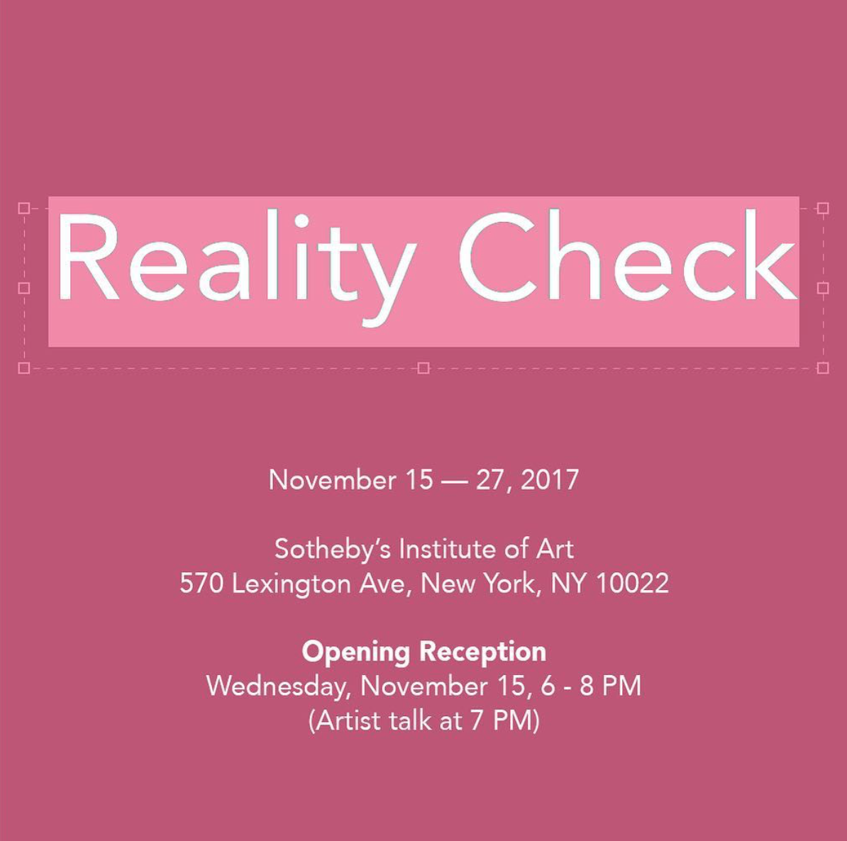 Reality CheckAt Sotheby's Institute of Art Curated by Natalie Ng and Hyun Lee. -