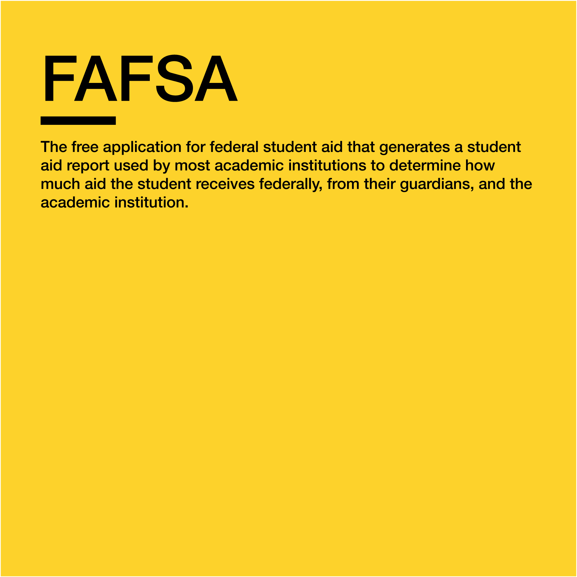 More Info:    https://studentaid.ed.gov/sa/fafsa/filling-out/help