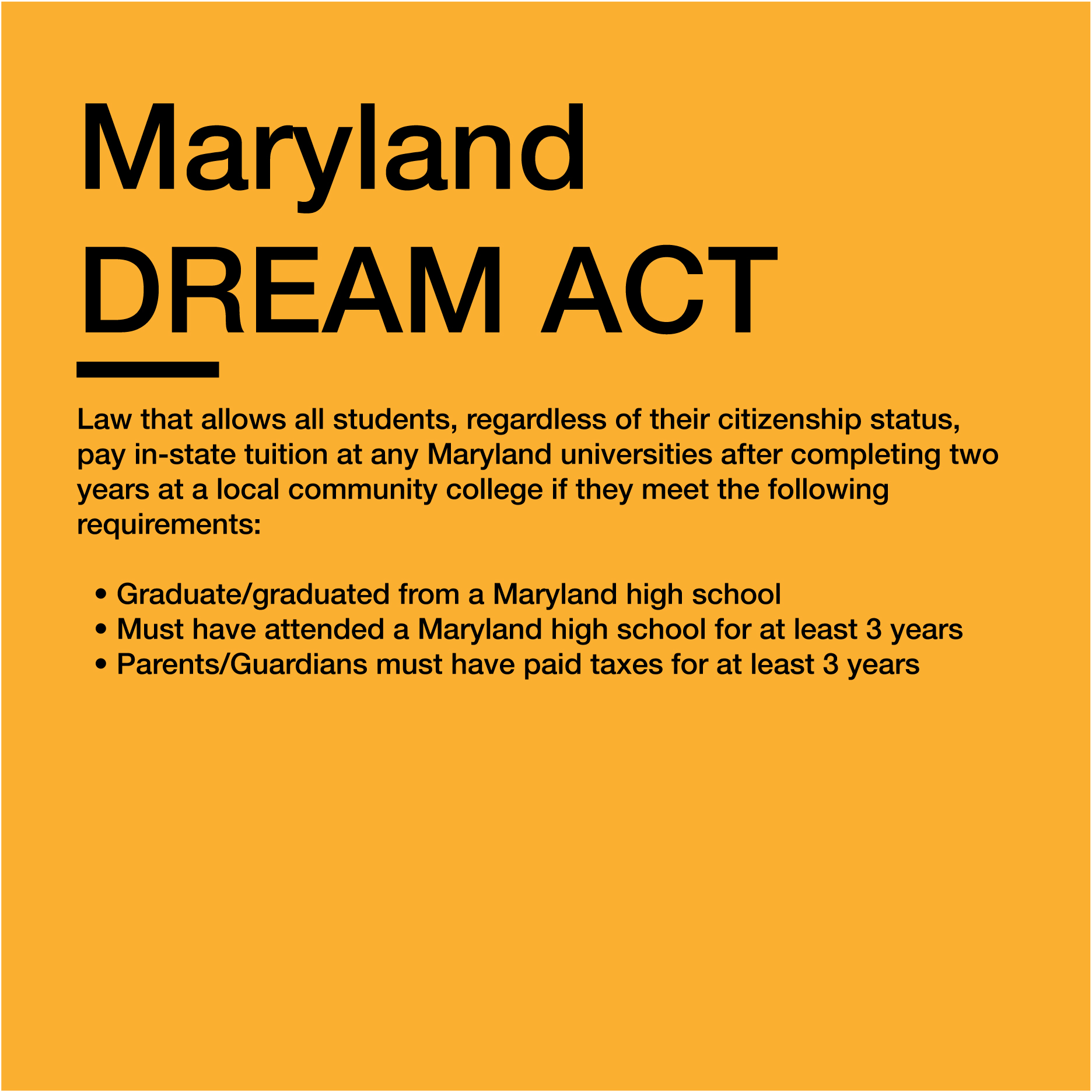 More Info:    https://www.aclu-md.org/en/maryland-dream-act